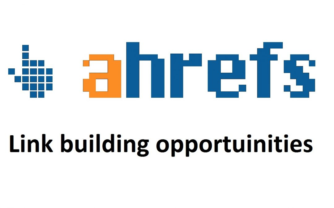 ahrefs link building opportuiniteis